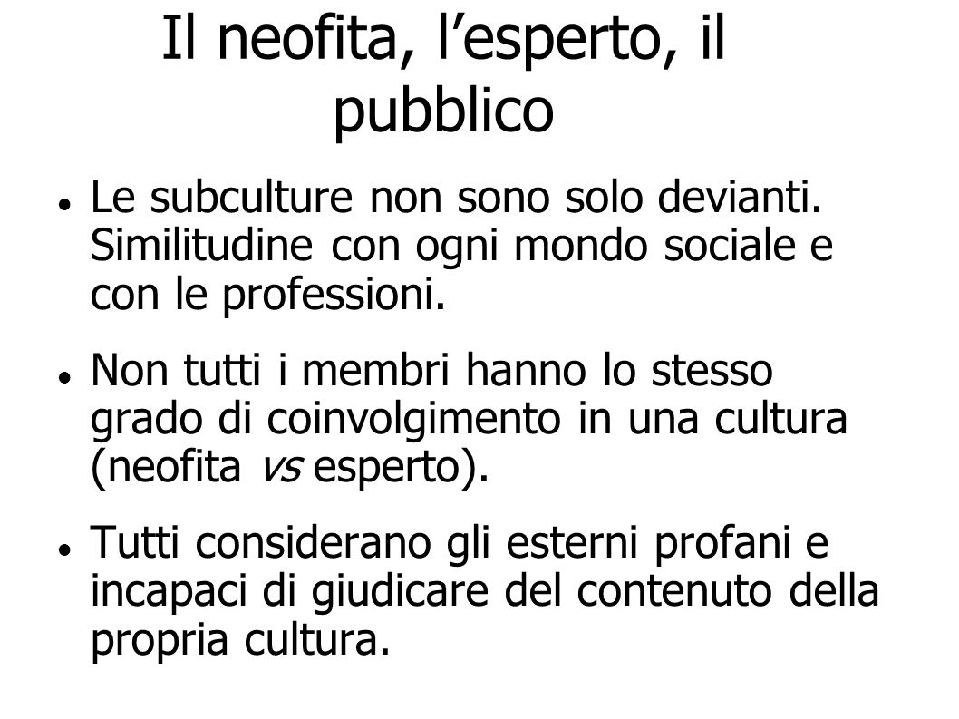 Il neofita, l'esperto, il pubblico