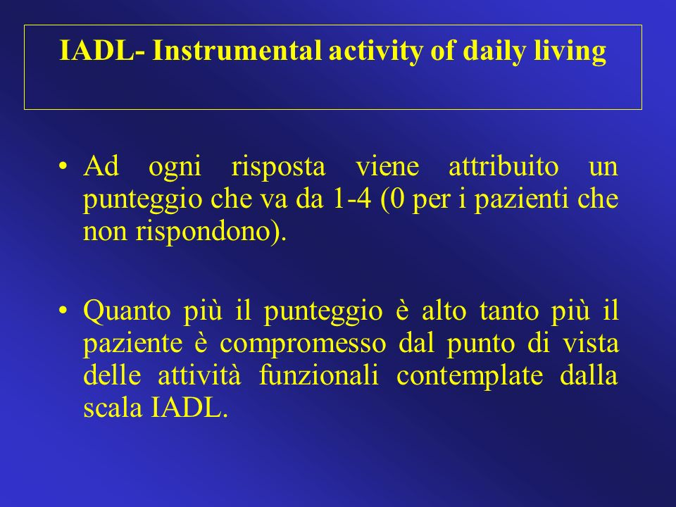 IADL- Instrumental activity of daily living