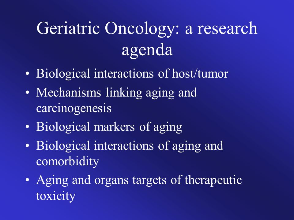 Geriatric Oncology: a research agenda
