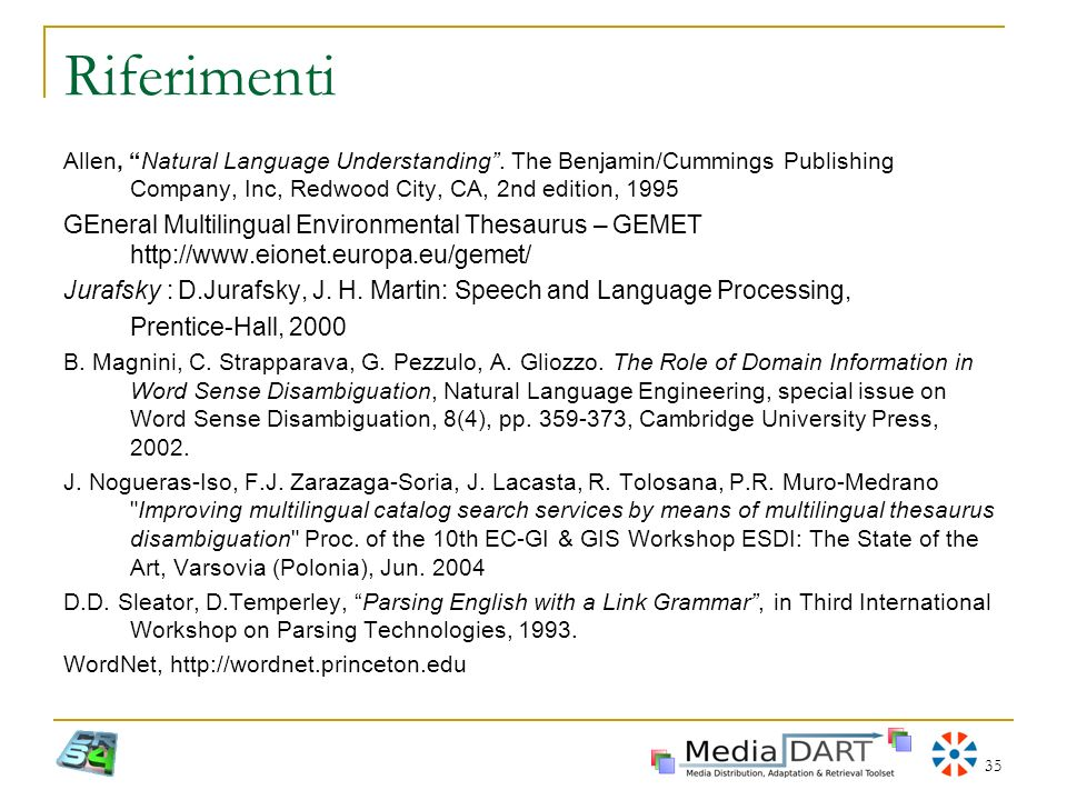 RiferimentiAllen, Natural Language Understanding . The Benjamin/Cummings Publishing Company, Inc, Redwood City, CA, 2nd edition, 1995.