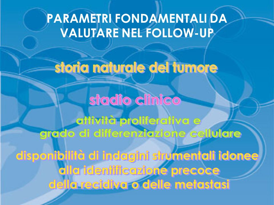 PARAMETRI FONDAMENTALI DA VALUTARE NEL FOLLOW-UP