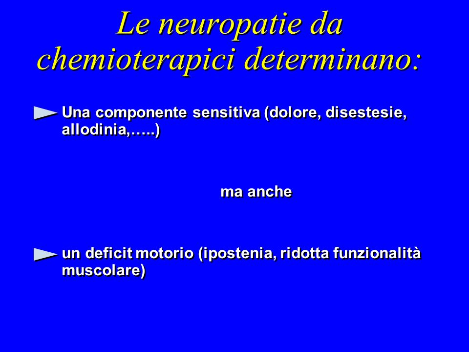 Le neuropatie da chemioterapici determinano: