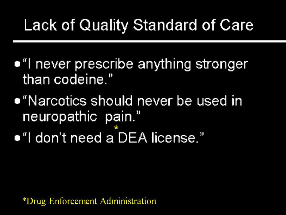 * *Drug Enforcement Administration