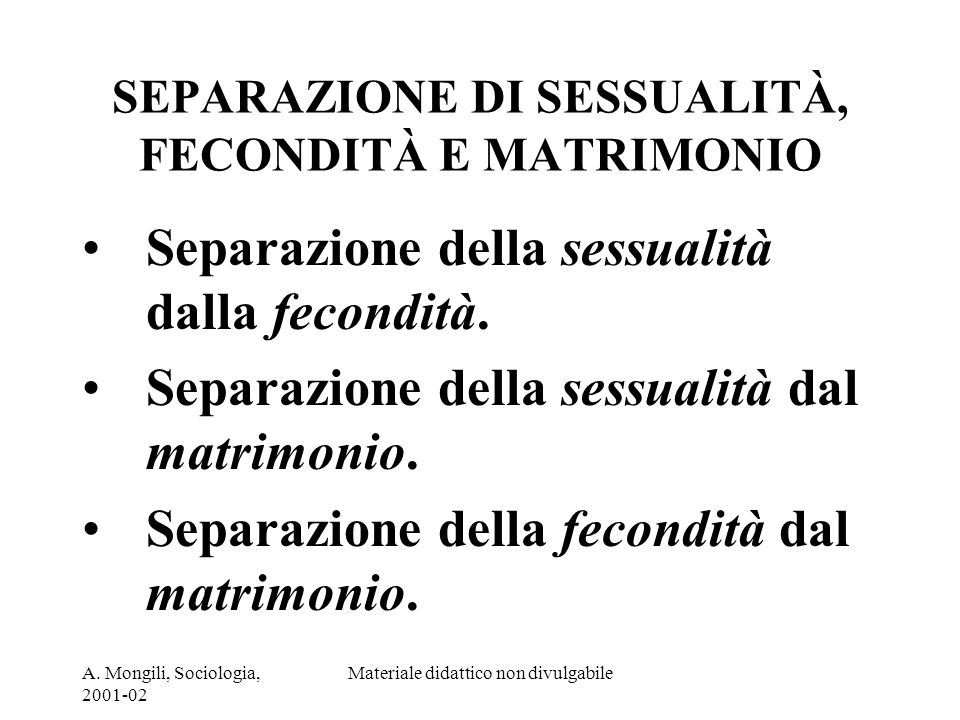 SEPARAZIONE DI SESSUALITÀ, FECONDITÀ E MATRIMONIO