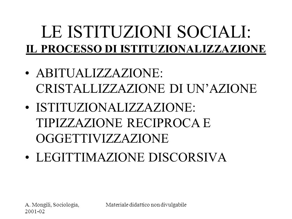 LE ISTITUZIONI SOCIALI: IL PROCESSO DI ISTITUZIONALIZZAZIONE