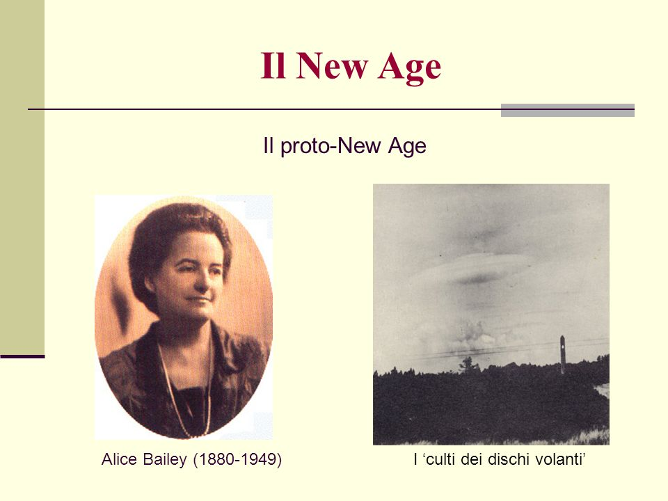 Il New Age Il proto-New Age Alice Bailey (1880-1949)