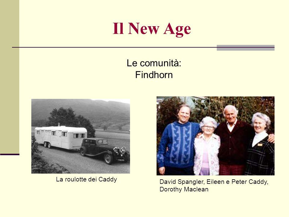 Il New Age Le comunità: Findhorn La roulotte dei Caddy