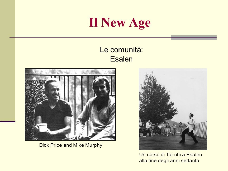 Il New Age Le comunità: Esalen Dick Price and Mike Murphy