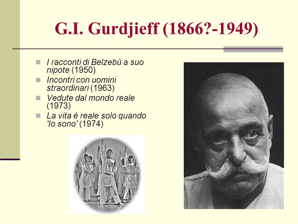 G.I. Gurdjieff (1866 -1949) I racconti di Belzebù a suo nipote (1950)