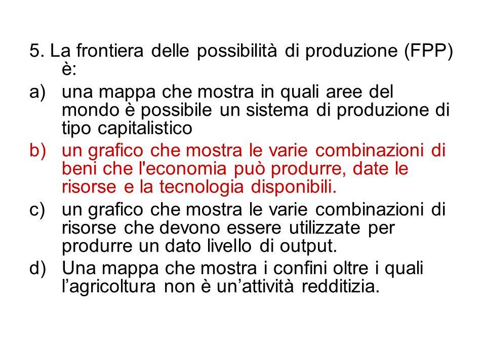 5. La frontiera delle possibilità di produzione (FPP) è: