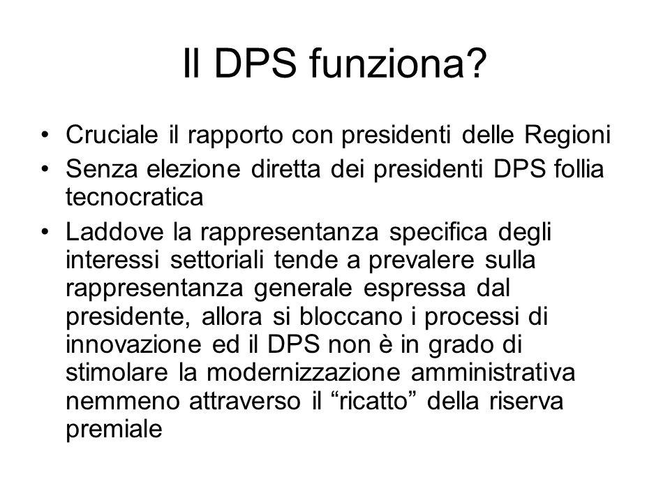 Il DPS funziona Cruciale il rapporto con presidenti delle Regioni