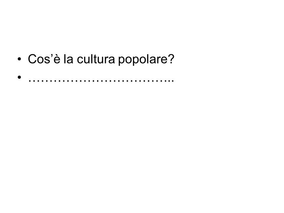 Cos'è la cultura popolare