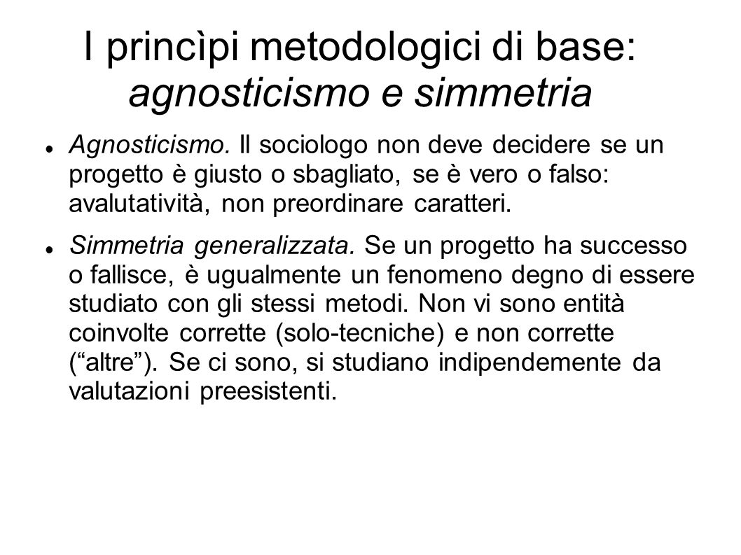 I princìpi metodologici di base: agnosticismo e simmetria