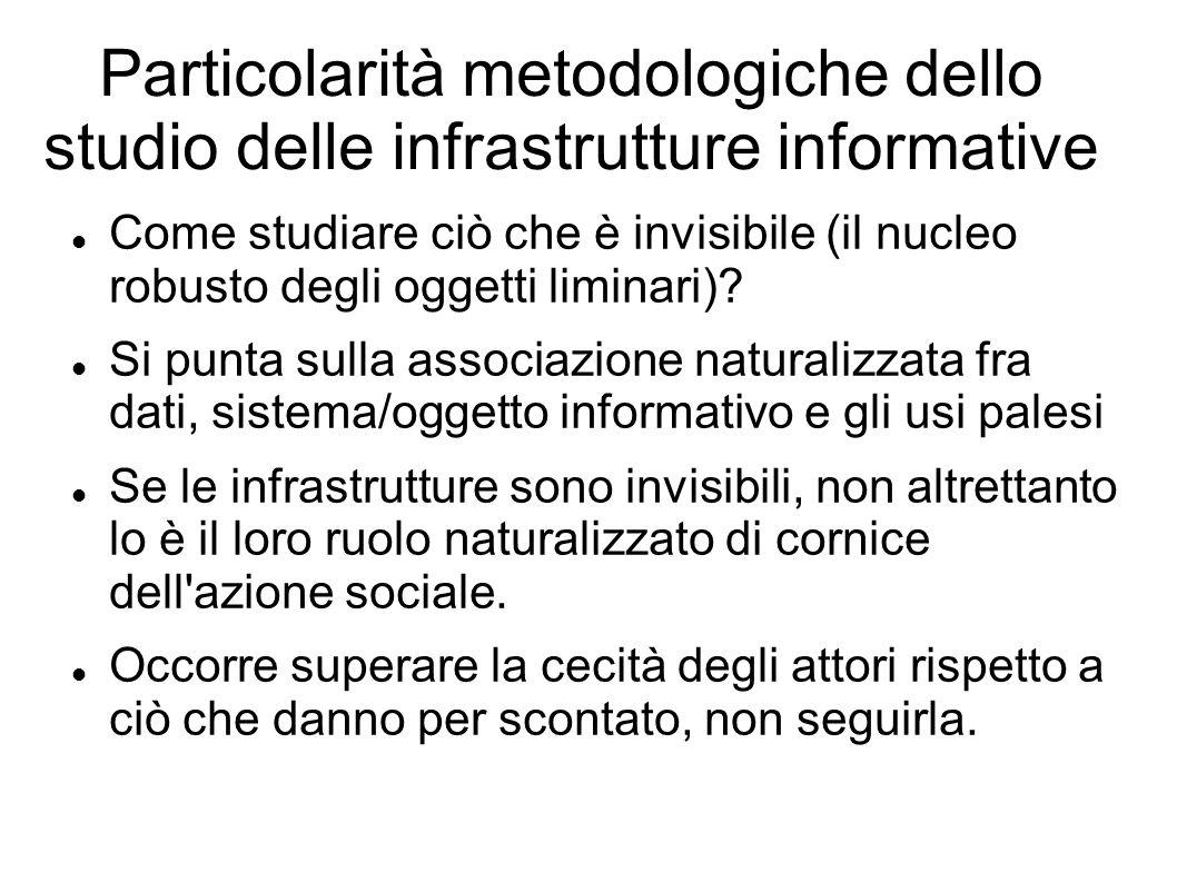 Particolarità metodologiche dello studio delle infrastrutture informative