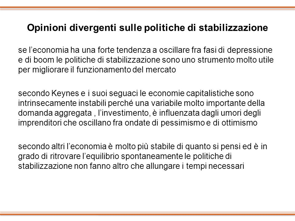 Opinioni divergenti sulle politiche di stabilizzazione