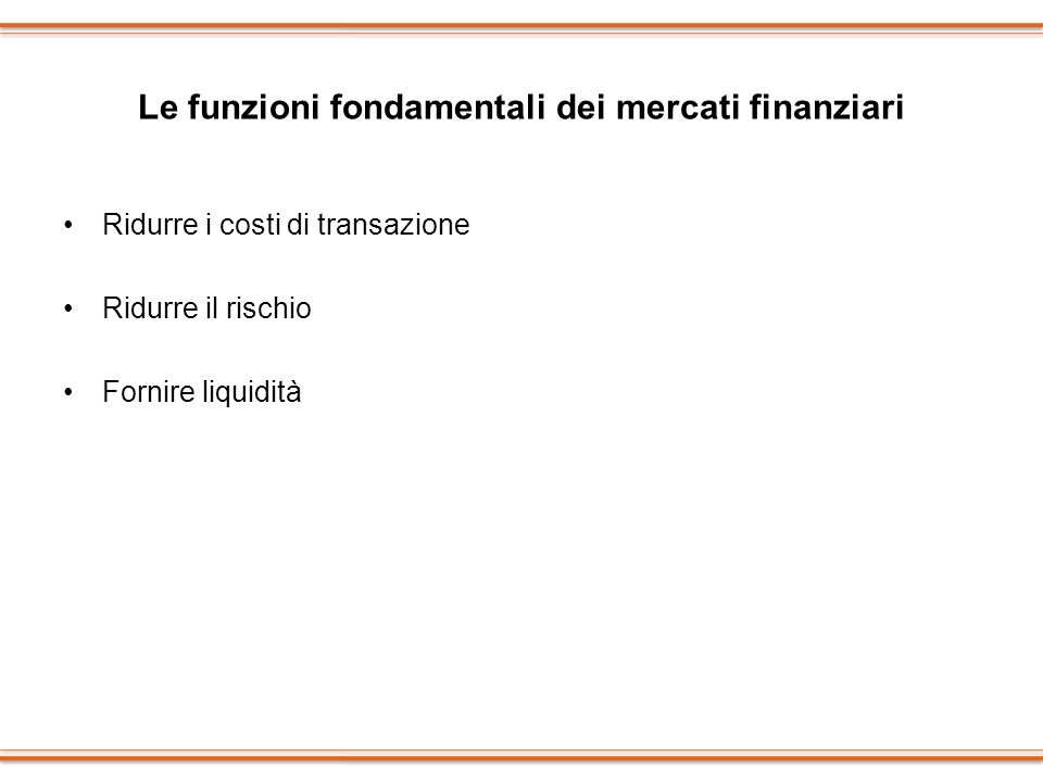 Le funzioni fondamentali dei mercati finanziari