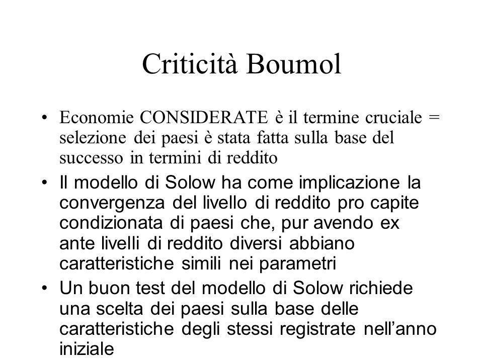 Criticità Boumol Economie CONSIDERATE è il termine cruciale = selezione dei paesi è stata fatta sulla base del successo in termini di reddito.