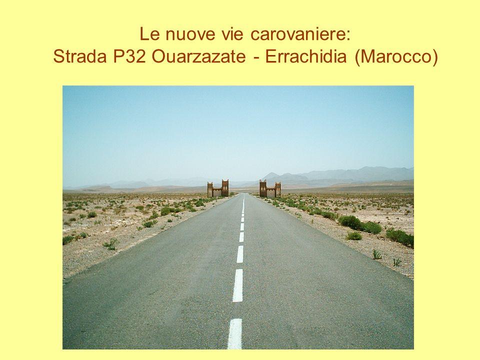 Le nuove vie carovaniere: Strada P32 Ouarzazate - Errachidia (Marocco)