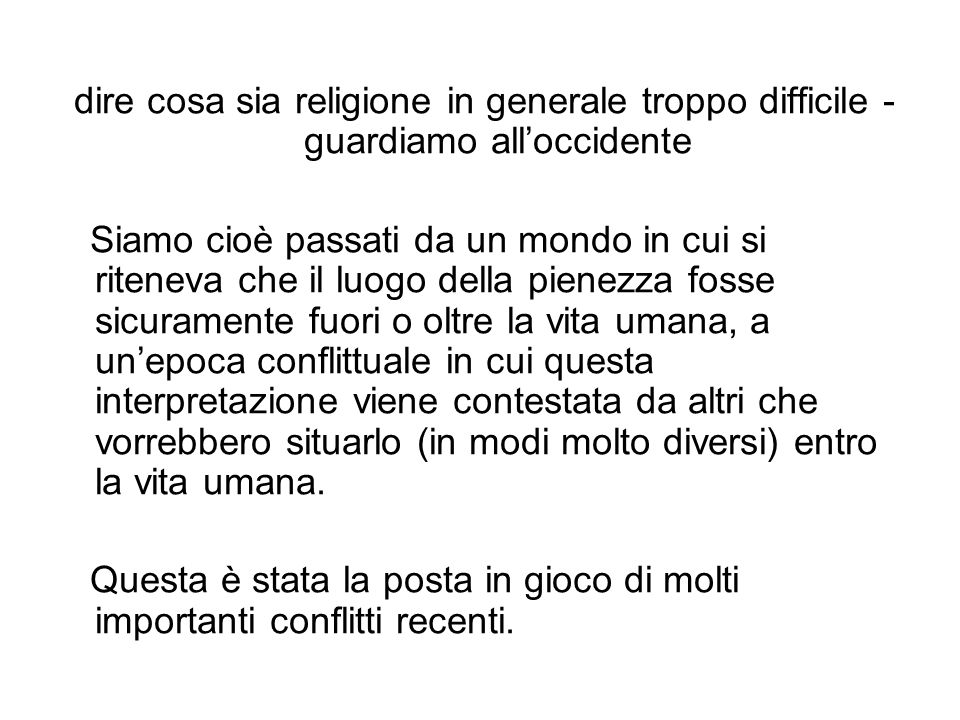 dire cosa sia religione in generale troppo difficile - guardiamo all'occidente