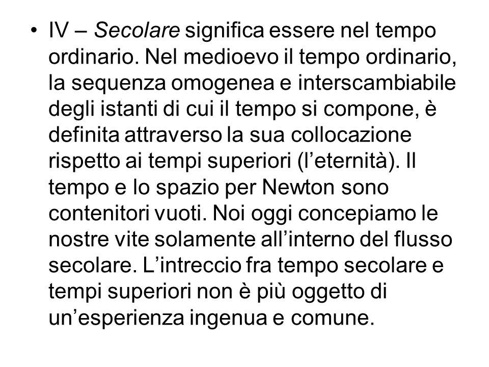 IV – Secolare significa essere nel tempo ordinario