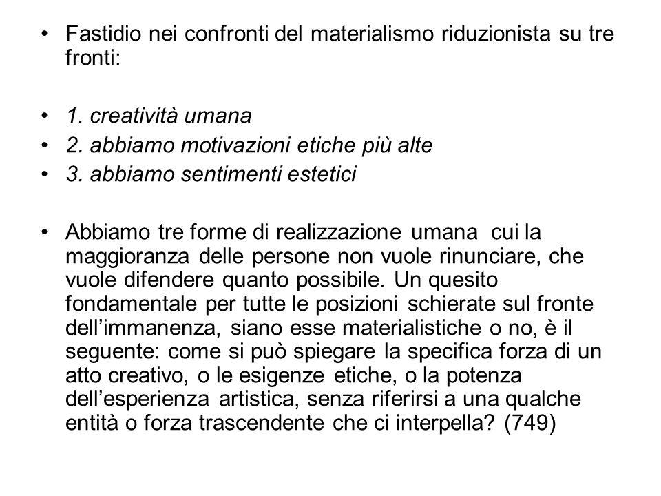 Fastidio nei confronti del materialismo riduzionista su tre fronti: