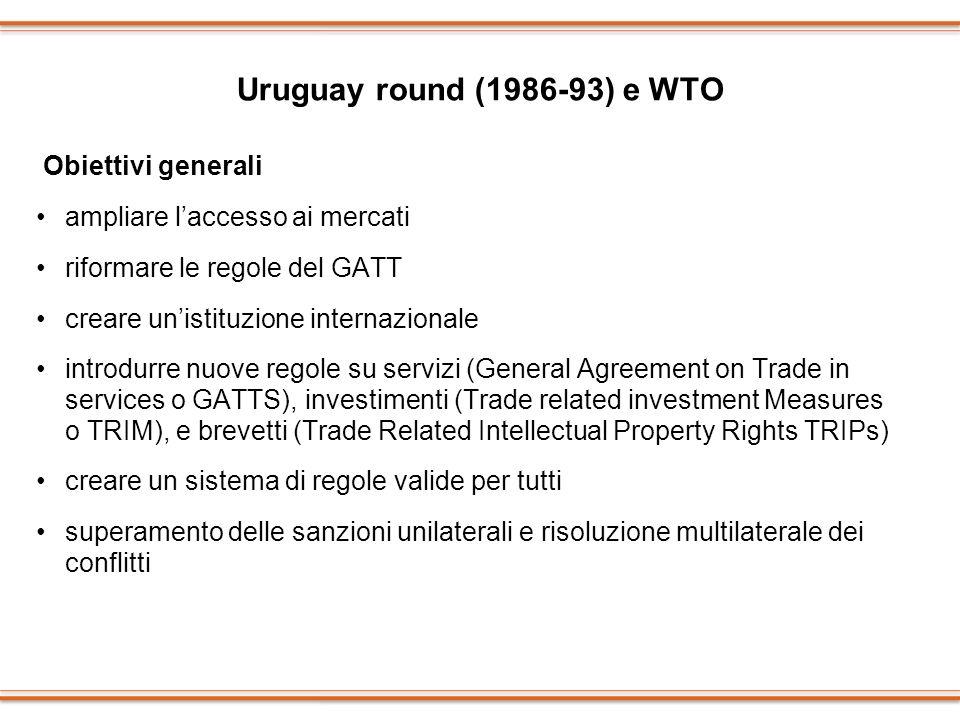 Uruguay round (1986-93) e WTO Obiettivi generali