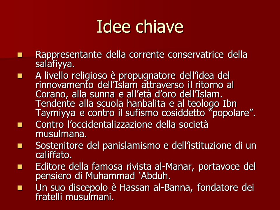 Idee chiaveRappresentante della corrente conservatrice della salafiyya.