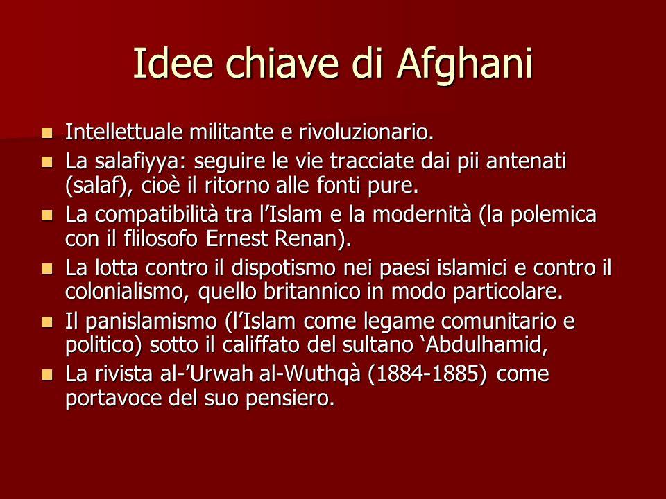 Idee chiave di Afghani Intellettuale militante e rivoluzionario.