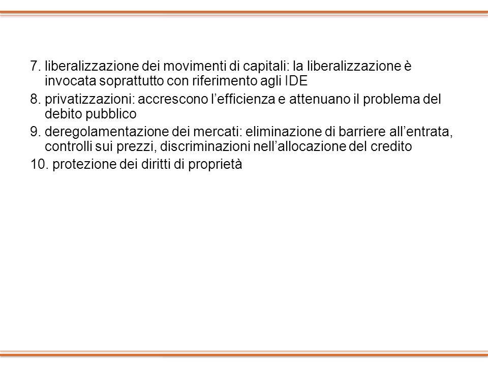 7. liberalizzazione dei movimenti di capitali: la liberalizzazione è invocata soprattutto con riferimento agli IDE