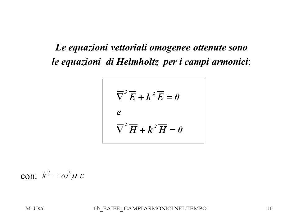 Le equazioni vettoriali omogenee ottenute sono