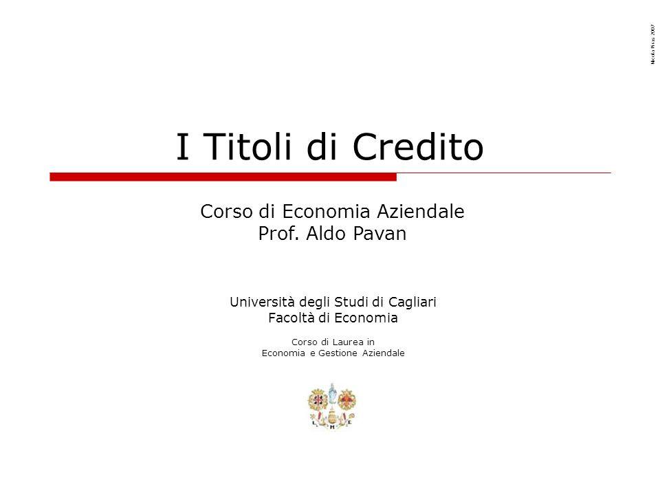 I Titoli di Credito Corso di Economia Aziendale Prof. Aldo Pavan