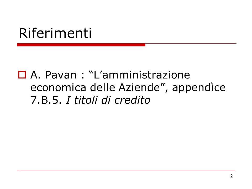 Riferimenti A. Pavan : L'amministrazione economica delle Aziende , appendìce 7.B.5.