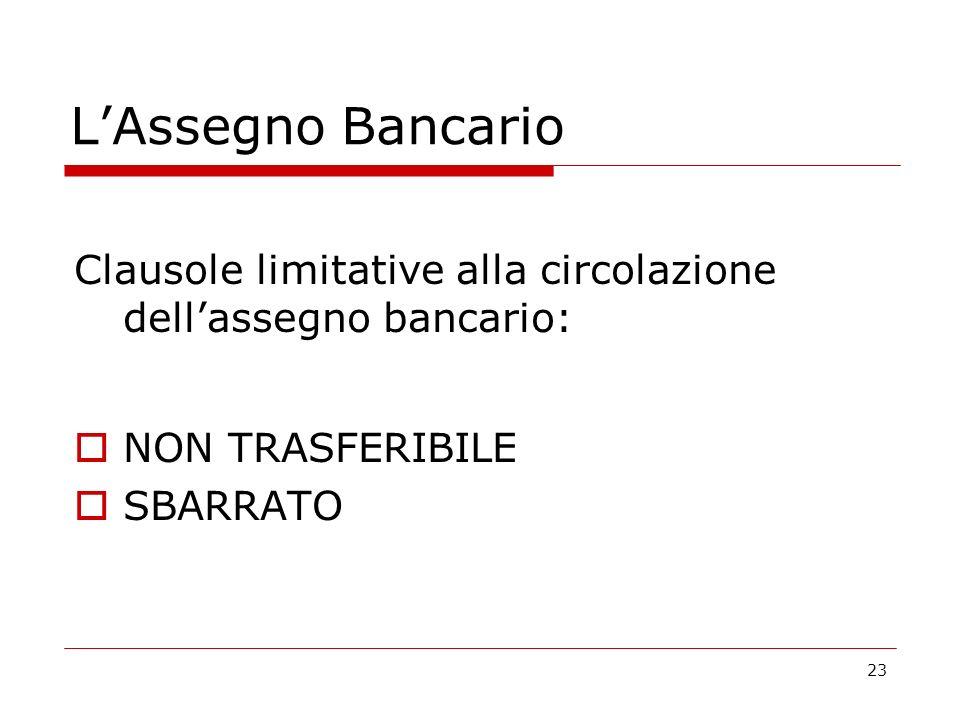 L'Assegno Bancario Clausole limitative alla circolazione dell'assegno bancario: NON TRASFERIBILE.