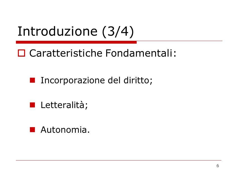 Introduzione (3/4) Caratteristiche Fondamentali: