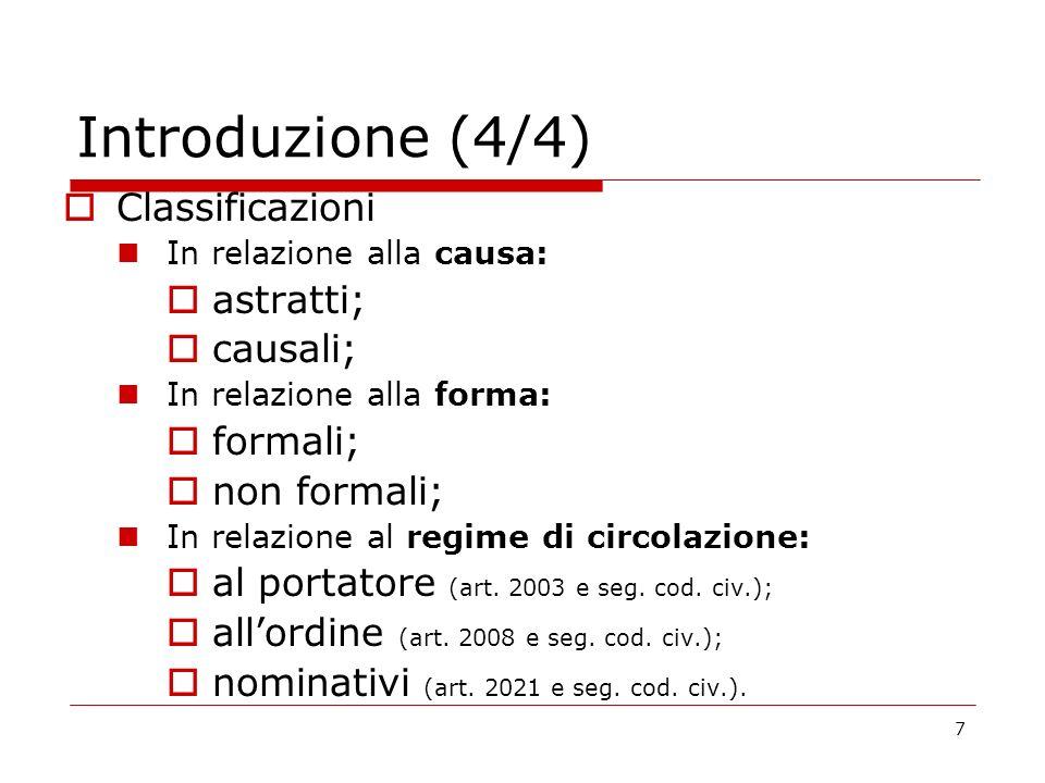 Introduzione (4/4) Classificazioni astratti; causali; formali;