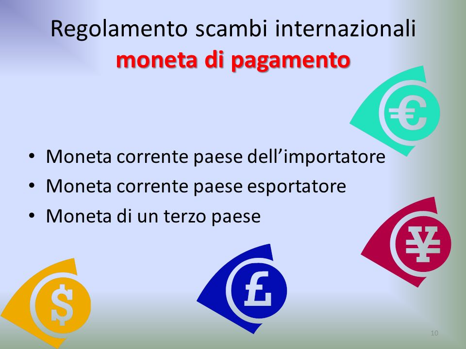 Regolamento scambi internazionali moneta di pagamento