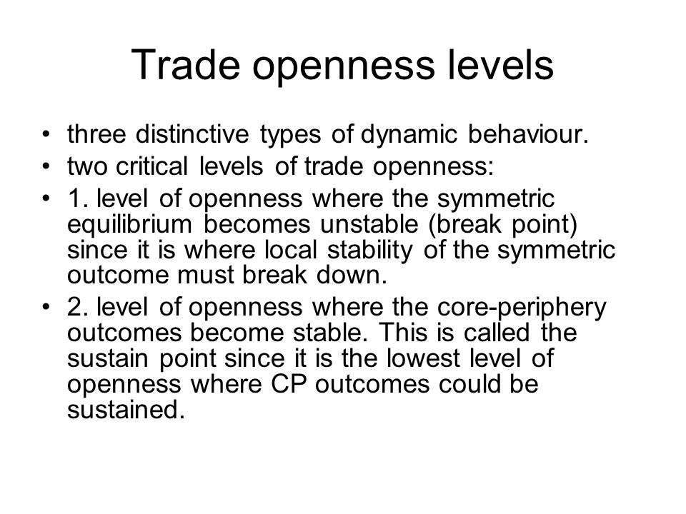 Trade openness levels three distinctive types of dynamic behaviour.