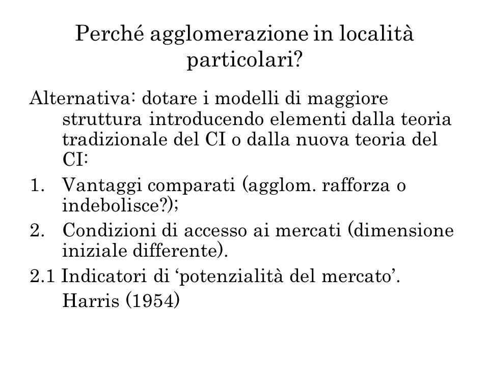 Perché agglomerazione in località particolari