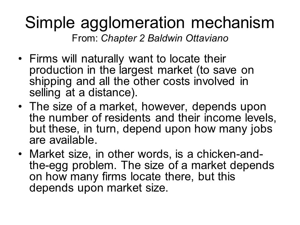 Simple agglomeration mechanism From: Chapter 2 Baldwin Ottaviano