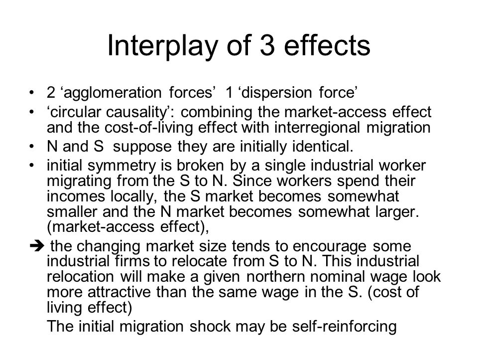 Interplay of 3 effects 2 'agglomeration forces' 1 'dispersion force'