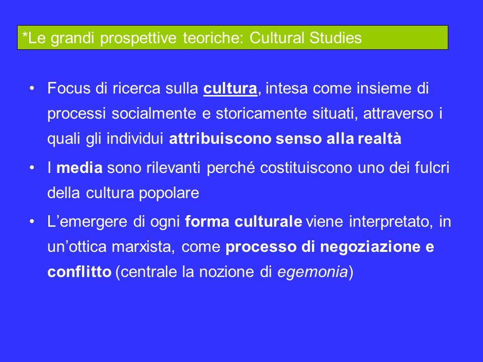*Le grandi prospettive teoriche: Cultural Studies
