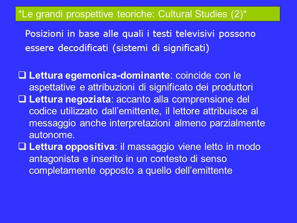 *Le grandi prospettive teoriche: Cultural Studies (2)*