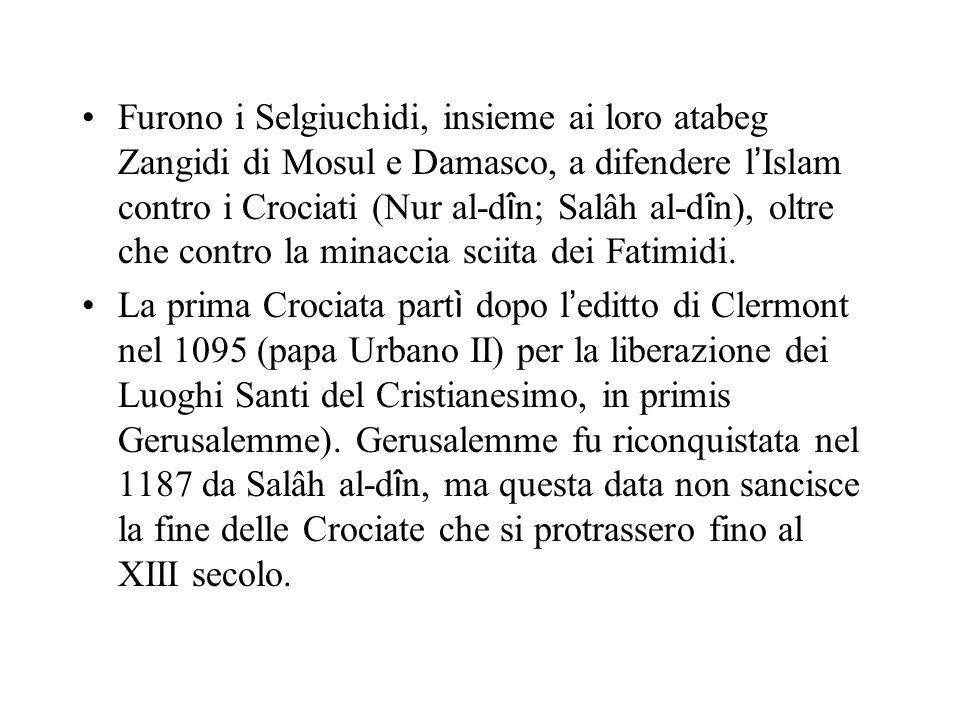Furono i Selgiuchidi, insieme ai loro atabeg Zangidi di Mosul e Damasco, a difendere l'Islam contro i Crociati (Nur al-dîn; Salâh al-dîn), oltre che contro la minaccia sciita dei Fatimidi.