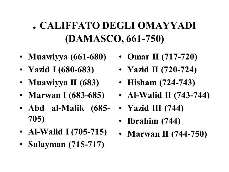 . CALIFFATO DEGLI OMAYYADI (DAMASCO, 661-750)