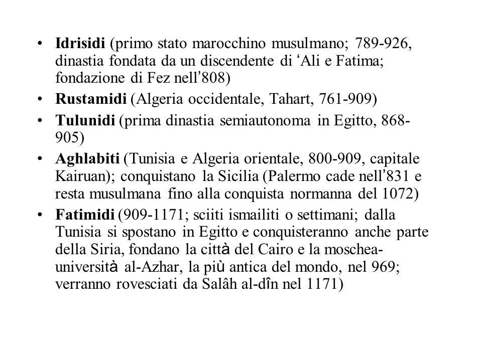 Idrisidi (primo stato marocchino musulmano; 789-926, dinastia fondata da un discendente di 'Ali e Fatima; fondazione di Fez nell'808)