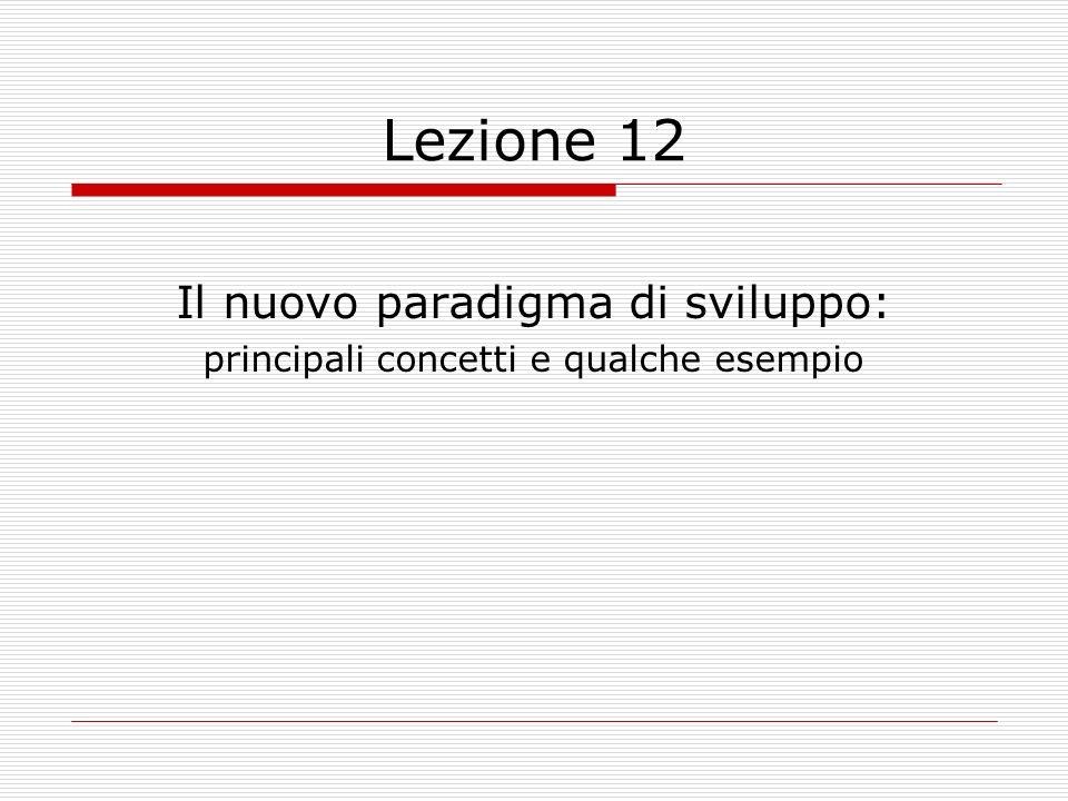 Lezione 12 Il nuovo paradigma di sviluppo: