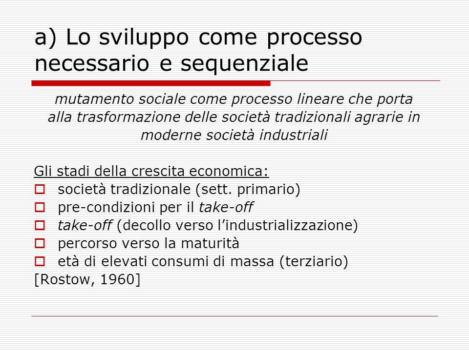 a) Lo sviluppo come processo necessario e sequenziale
