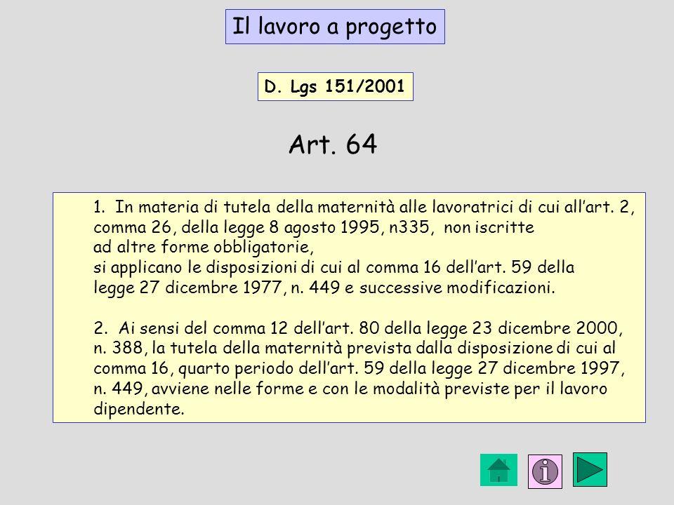 Art. 64 Il lavoro a progetto D. Lgs 151/2001
