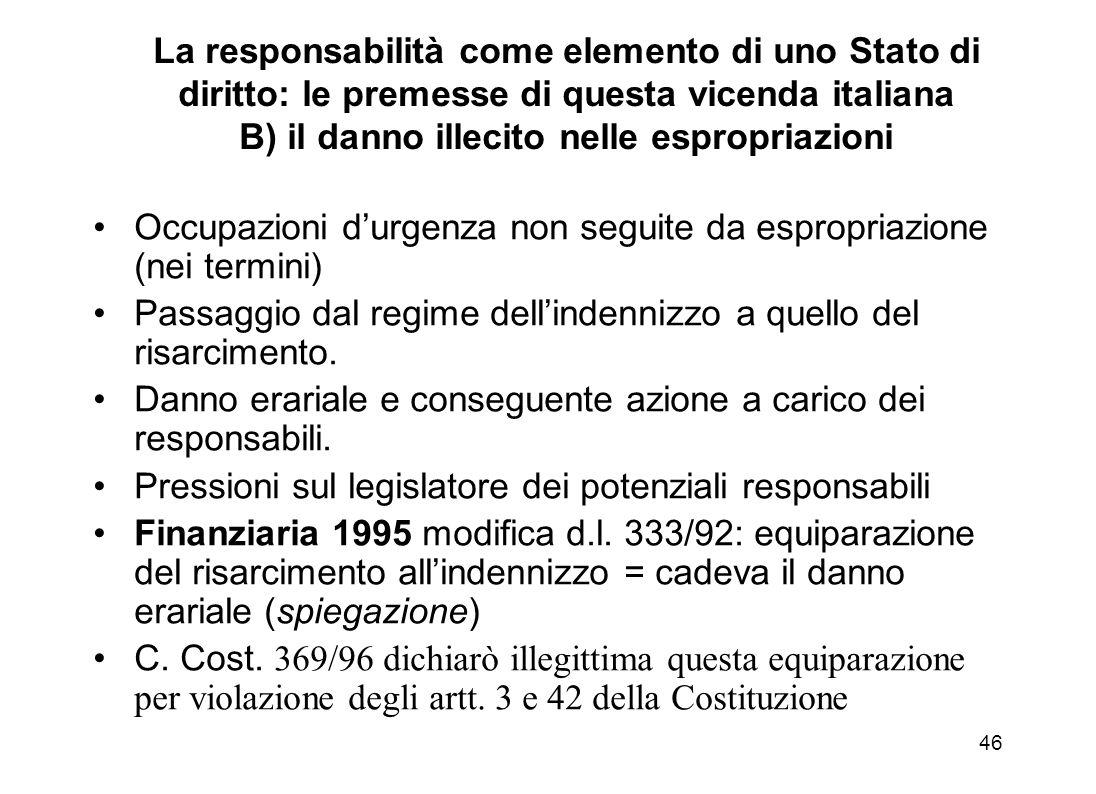La responsabilità come elemento di uno Stato di diritto: le premesse di questa vicenda italiana B) il danno illecito nelle espropriazioni