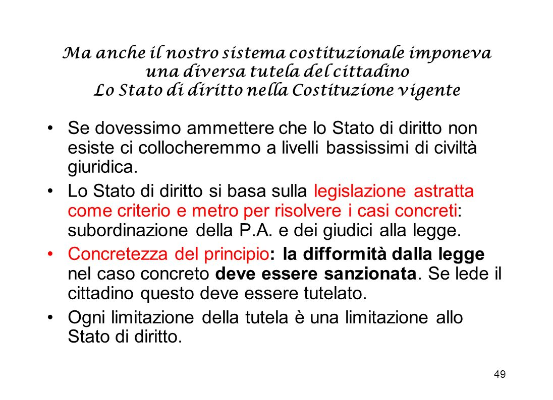Ma anche il nostro sistema costituzionale imponeva una diversa tutela del cittadino Lo Stato di diritto nella Costituzione vigente
